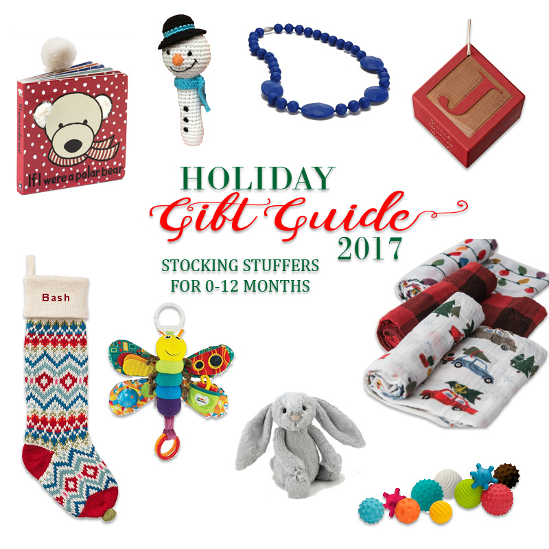 2017 Holiday Gift Guide - Stocking Stuffers for Newborns to 1 Year Old