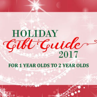 Our 2017 Holiday Gift Guide for 1 to 2 Year Olds