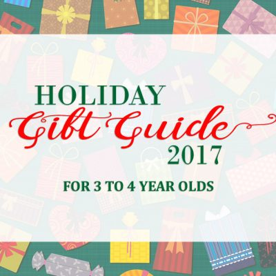 Our 2017 Holiday Gift Guide for 3 to 4 Year Olds