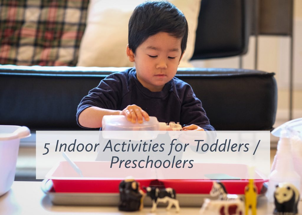 5 Favorite indoor activities for toddlers / preschoolers