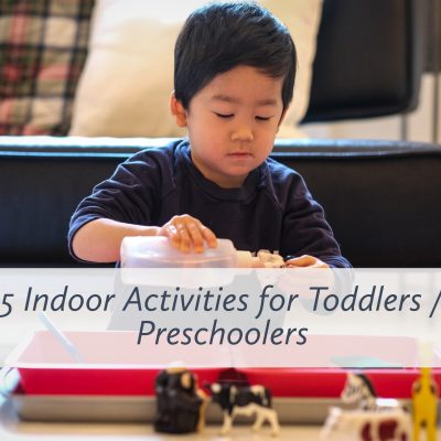 5 of Our Favorite Indoor Activities for Toddlers / Preschoolers