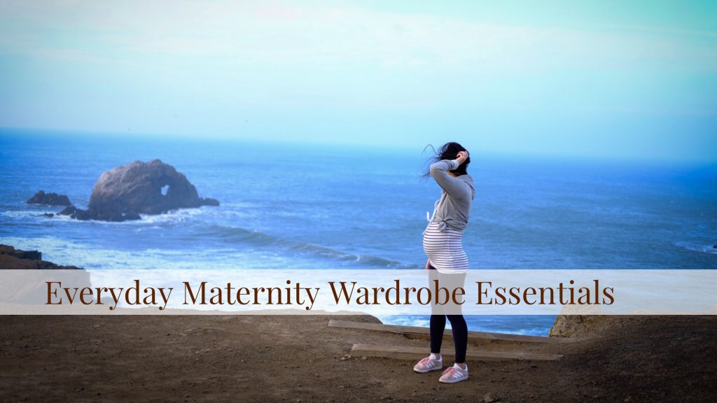 Everyday Essentials for your Maternity Wardrobe