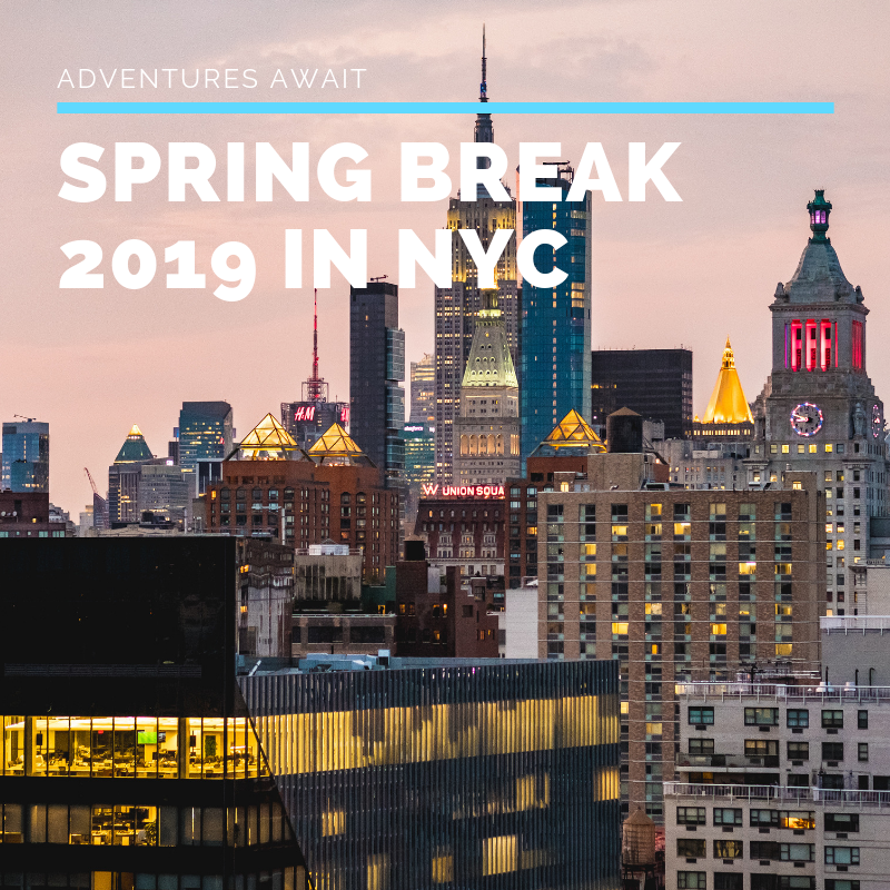 Spring Break Kids Activities In Nyc 2019