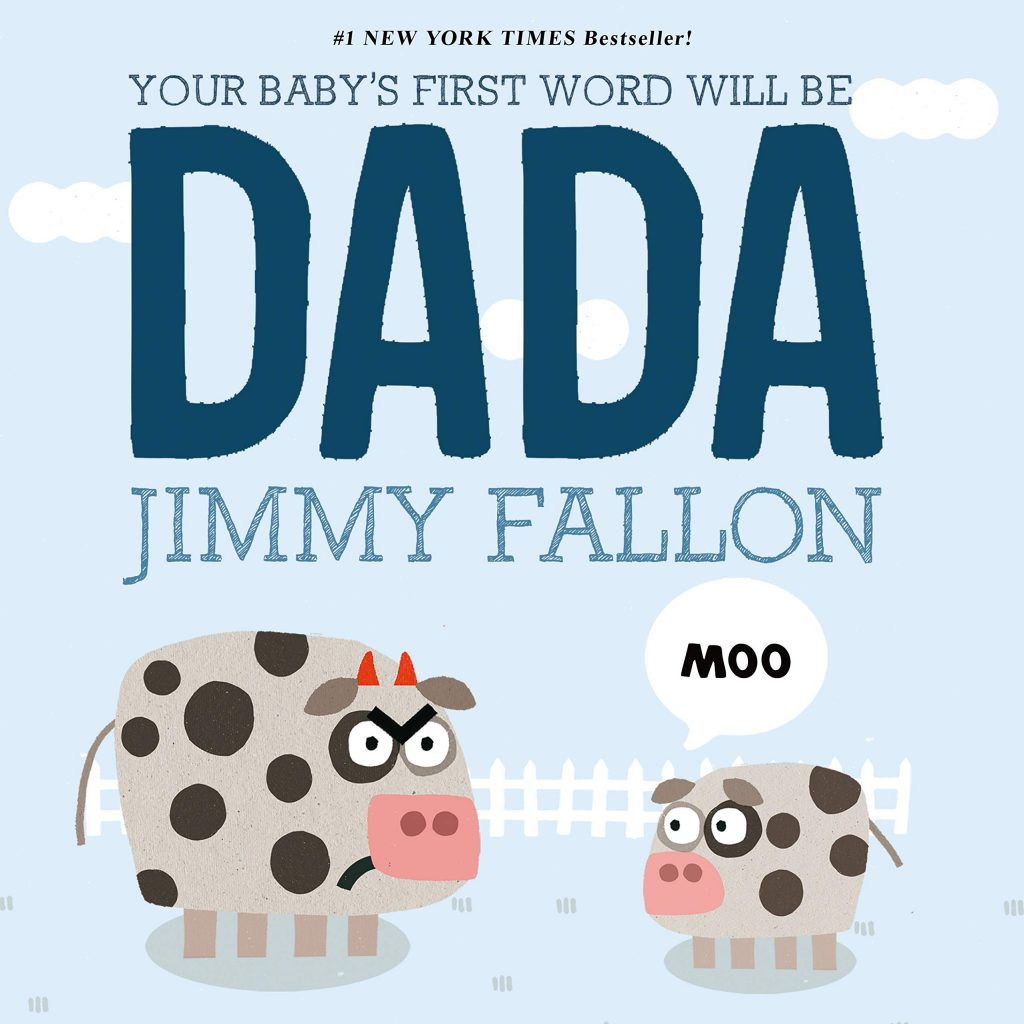 Father's Day Your Baby's First Word Will Be Dada