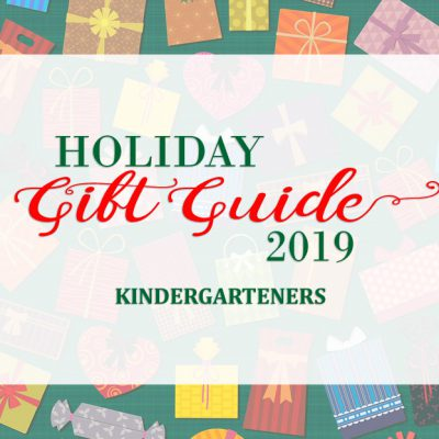 Our 2019 Holiday Gift Guide for the Pre-K to Kindergarten (4 to 5 Year Olds) Set