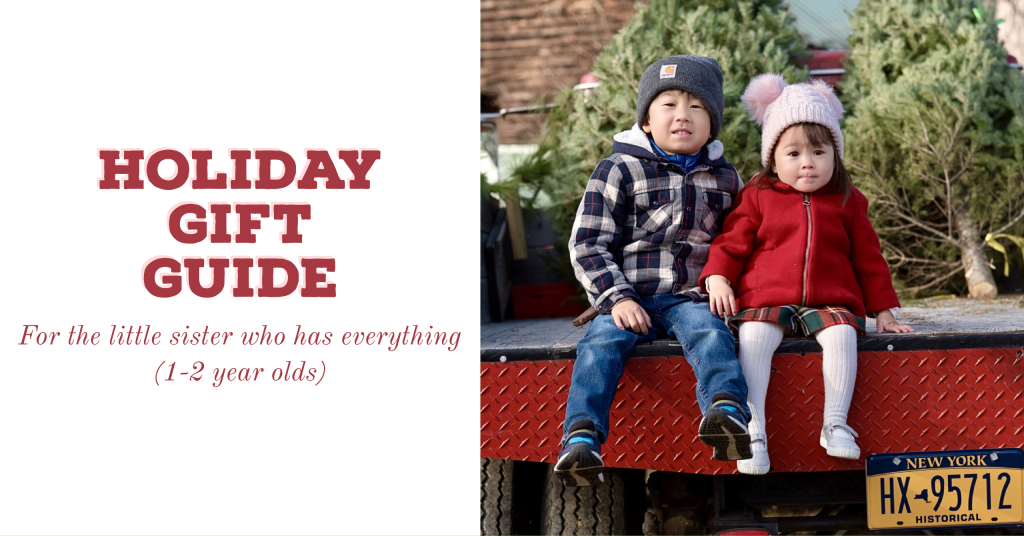 Holiday Gift Guide Little Sister 1 To 2 Year Olds